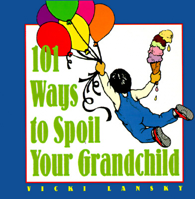 Image for 101 Ways to Spoil Your Grandchild