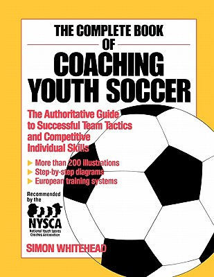 Image for The Complete Book of Coaching Youth Soccer