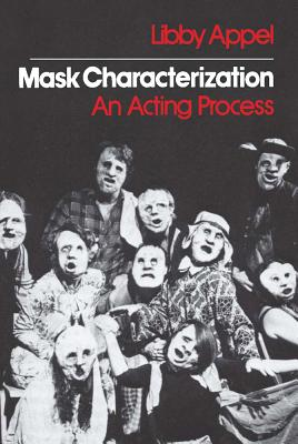 Mask Characterization: An Acting Process, Appel, Libby