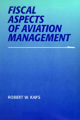 Image for Fiscal Aspects of Aviation Management (Southern Illinois University Press Series in Aviation Management)