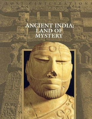 Image for Ancient India: Land of Mystery (Lost Civilizations)