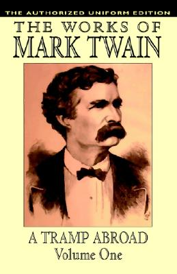 3: A Tramp Abroad, vol. 1: The Authorized Uniform Edition, Twain, Mark; Clemens, Samuel