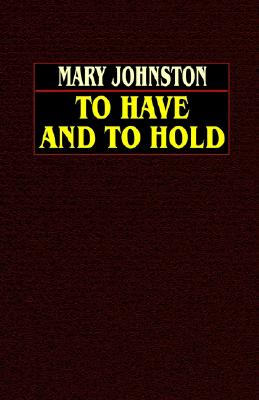 To Have and To Hold, Johnston, Mary