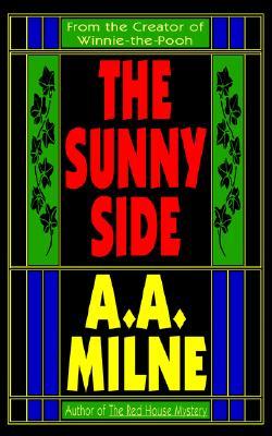 The Sunny Side, Milne, A. A.; Milne, Alan Alexander