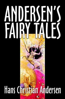 Andersen's Fairy Tales by Hans Christian Andersen, Fiction, Fairy Tales, Folk Tales, Legends & Mythology, Andersen, Hans Christian