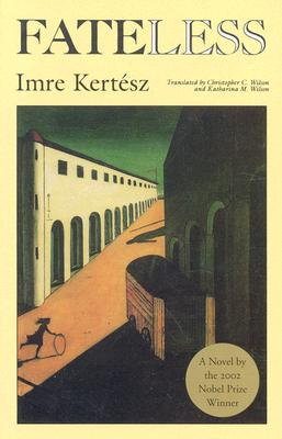 Fateless, Kertesz, Imre; Wilson, Christopher; Wilson, Katharina