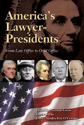 Image for America's Lawyer-Presidents: From Law Office to Oval Office