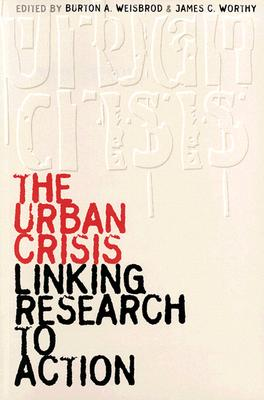 Image for The Urban Crisis: Linking Research to Action