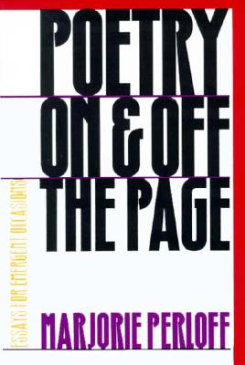 Image for Poetry On and Off the Page: Essays for Emergent Occasions (Avant-Garde & Modernism Studies)