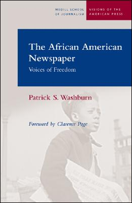 Image for The African American Newspaper: Voice of Freedom (Medill Visions Of The American Press)