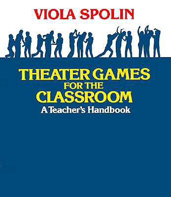 Image for Theater Games for the Classroom: A Teacher's Handbook