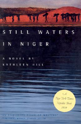 Still Waters in Niger (Triquarterly Books), Kathleen Hill