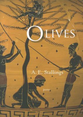 Olives: Poems, A.E. Stallings