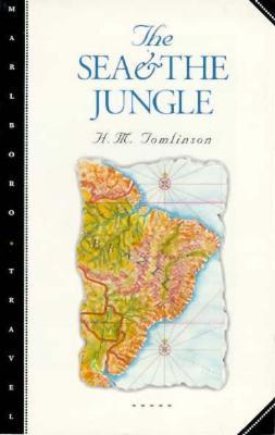 The Sea and the Jungle (Marlboro Travel), H. M. Tomlinson
