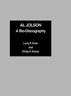Image for Al Jolson: A Bio-Discography