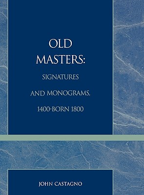 Image for Old Masters Signatures and Monograms, 1400-Born 1800