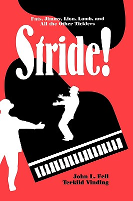 Stride! Fats, Jimmy, Lion, Lamb and All the Other Ticklers (Studies in Jazz), Fell, John L.; Vinding, Terkild