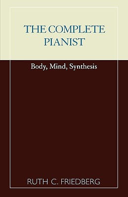 Image for The Complete Pianist: Body, Mind, Synthesis