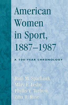 Image for American Women in Sport, 1887-1987: A 100-Year Chronology