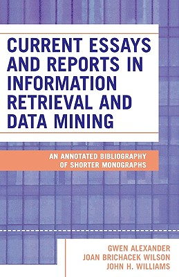 Image for Current Essays And Reports In Information Retrieval And Data Mining: An Annotated Bibliography Of Shorter Monographs