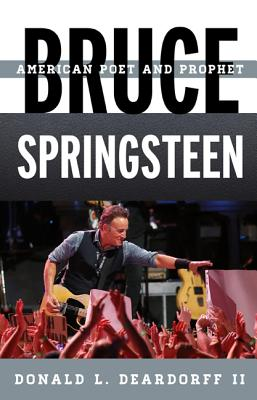 Image for Bruce Springsteen: American Poet and Prophet