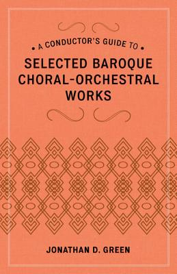 Image for A Conductor's Guide to Selected Baroque Choral-Orchestral Works