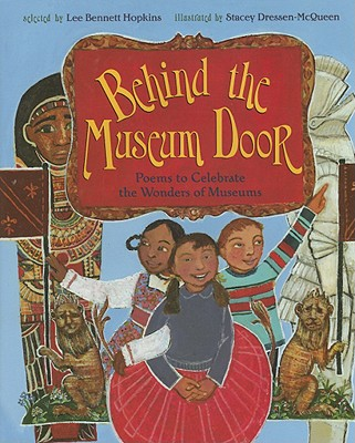 Image for Behind the Museum Door (Poems to Celebrate the Wonders of Museums)