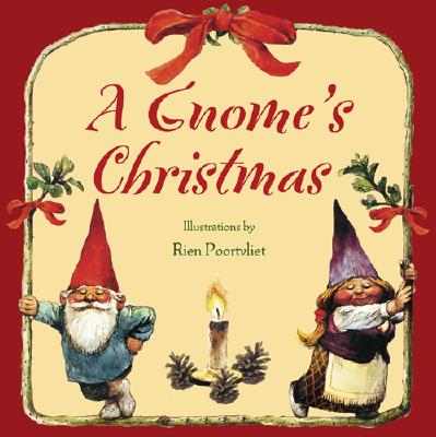 A Gnome's Christmas, Poortvliet, Rien; Bruce Goldstone