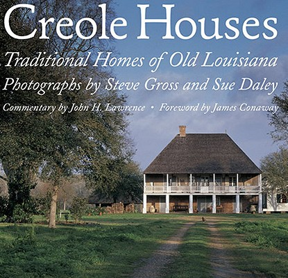 Image for Creole Houses: Traditional Homes of Old Louisiana
