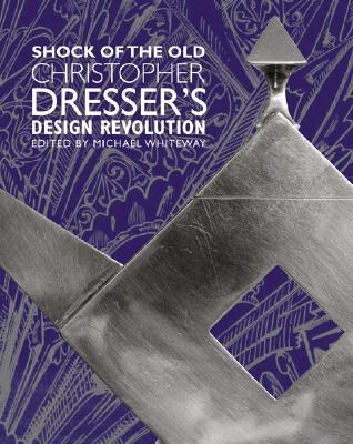 Image for Shock of the Old: Christopher Dresser's Design Revolution