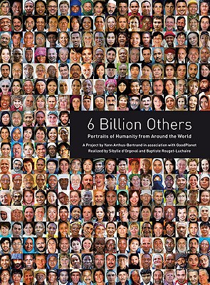 Six (6) Billion Others: Portraits of Humanity from Around the World, Arthus-Bertrand, Yann