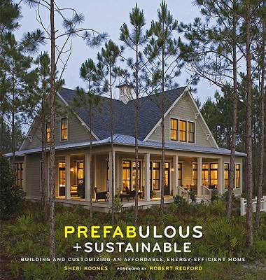 Image for Prefabulous and Sustainable: Building and Customizing an Affordable, Energy-Efficient Home