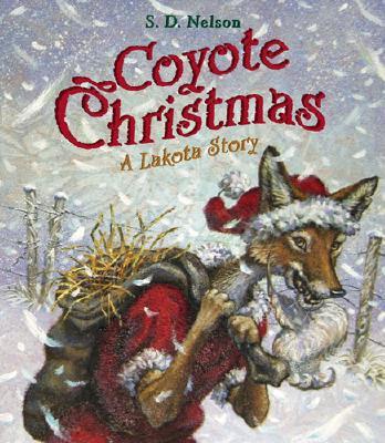 Coyote Christmas: A Lakota Story, Nelson, S. D.