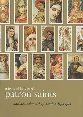 Patron Saints: A Feast of Holy Cards, BARBARA CALAMARI, SANDRA DI PASQUA