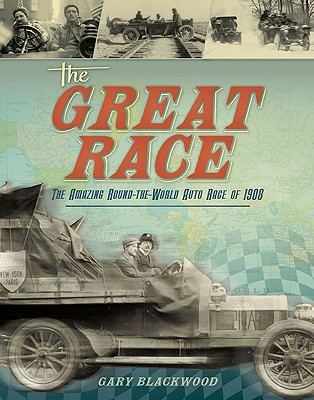 Image for GREAT RACE, THE THE AMAZING ROUND-THE-WORLD AUTO RACE OF 1908