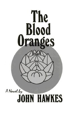 The Blood Oranges: A Novel (New Directions Paperbook), Hawkes, John