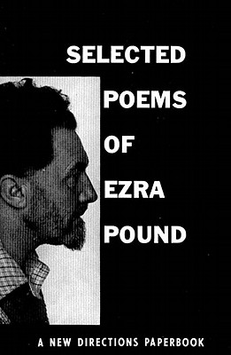 Selected Poems of Ezra Pound (New Directions Paperbook), Pound, Ezra