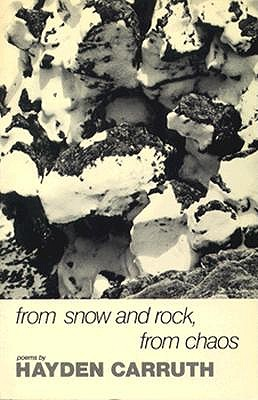 From Snow and Rock, from Chaos: Poems 1965-1972 (New Directions Books), Hayden Carruth