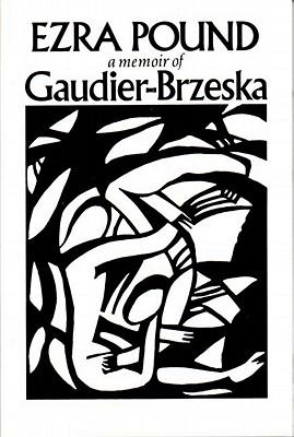 Gaudier-Brzeska : A Memoir, Pound, Ezra
