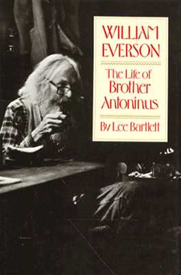 Image for William Everson: The Life of Brother Antoninus
