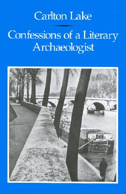 Confessions of a Literary Archaeologist, Lake, Carlton