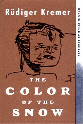 The Color of the Snow, Kremer, Rudiger; Mitchell, Breon [translator]