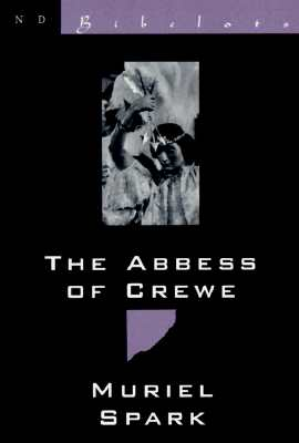 The Abbess of Crewe: A Modern Morality Tale, Spark, Muriel