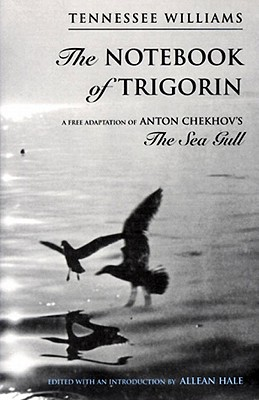 Image for The Notebook of Trigorin: A Free Adaptation of Chechkov's The Sea Gull