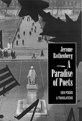 PARADISE OF POETS, A NEW POEMS AND TRANSLATIONS, ROTHENBERG, JEROME