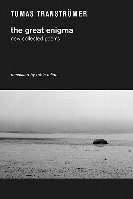 The Great Enigma: New Collected Poems, Tomas Transtromer
