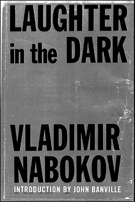 Laughter in the Dark, Nabokov, Vladimir