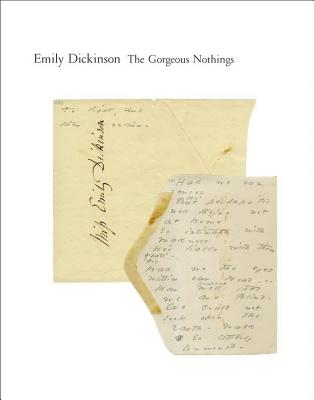 Image for The Gorgeous Nothings: Emily Dickinson's Envelope Poems