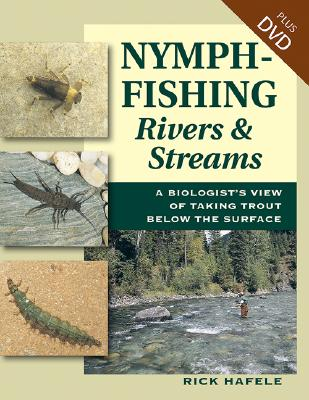 Image for Nymph-fishing Rivers & Streams A Biologist's View of Taking Trout Below the Surface
