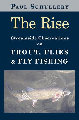 Image for Rise, The: Streamside Observations on Trout, Flies, and Fly Fishing